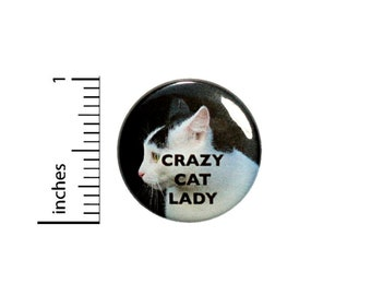 Crazy Cat Lady Button // Funny Pin // Pinback Gift for Cat Lover // Pin 1 Inch 4-2
