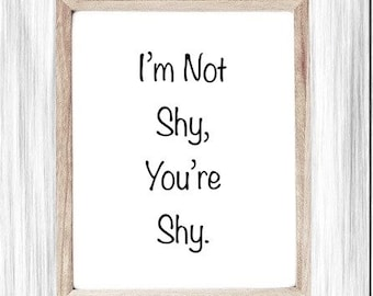 Funny Printable Art, Introvert Gift, I'm Not Shy, You're Shy, Digital Wall Art, Living Room Sign, Poster, Sarcastic Humor, Funny Office Sign