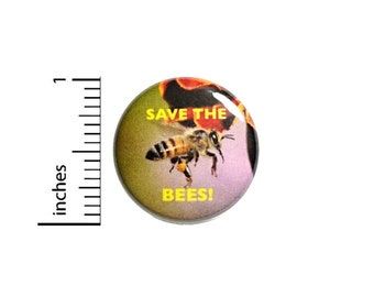 Save The Bees! Button // Backpack or Jacket Pinback // Honey Bee Awareness Pin // 1 Inch 11-26