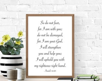 Bible Verse Printable Wall Art, Do Not Fear, Be Not Afraid, Isaiah 41:10, Christian Art, Inspirational Quote, Quote Poster, Dorm Room Decor