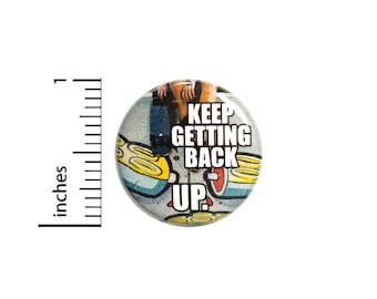 Skater Skateboarding Button Backpack Pin Badge Rad Keep Getting Back Up Encouraging Positive Unique Gift 1 Inch 1 Inch #62-8