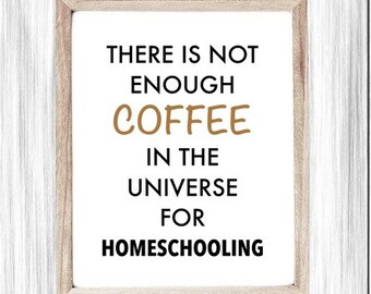 Funny Printable Sign, Homeschool Poster, Working At Home, Never Enough Coffee, Coffee, Home School Humor, Quote Sign, Digital Wall Sign