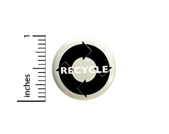 Recycle Button Eco Earth Friendly Conscious Save The Planet Bag Pin Pinback 1 Inch #24-23
