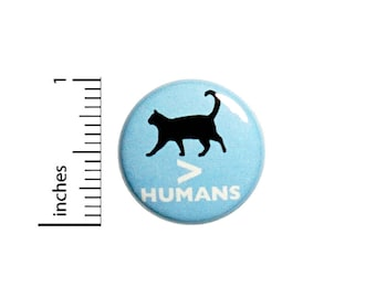 Funny Introvert Button Cats Are Greater Than Humans Random Humor Pin 1 Inch #49-13