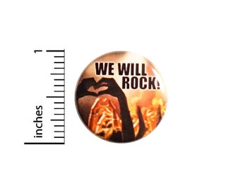 "We Will Rock, Rad Pin Button or Fridge Magnet, Backpack Pin, Jacket Lapel Pin, Rock Concerts, Shows, Pin or Magnet, 1""  #94-16"
