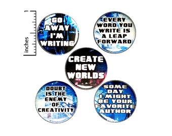 Writing Buttons or Fridge Magnets - Backpack Pins - Jacket Pinbacks - Creative Writing - Fiction Writer Gift - 5 Pack Set -1 Inch SP3-2