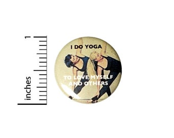 Button I Do Yoga To Love Myself and Others Pinback // Backpack or Yoga Bag Pin // 1 Inch 9-31