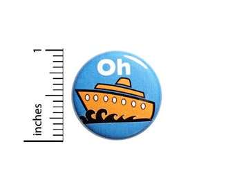 Oh Ship Button Funny Pun Backpack Pin Nautical Travel Humor Pun Pin Backpack Pin Sarcastic Button Lapel Pin Pinback 1 Inch #83-20