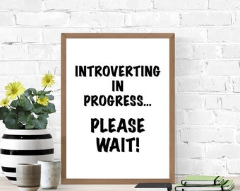 Introvert Home Decor, Funny Sign, Introverting In Progress, Printable Poster, Digital Wall Art, Recharging, Dorm Room Sign, Staying Home