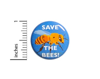 Cool Button Save The Bees! Endangered Honey Bee Awareness Backpack Pin 1 Inch #43-8