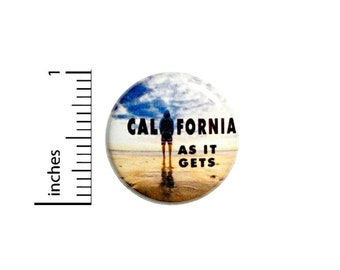California Button // for Backpack or Jacket Pinback // California As It Gets // I Love California Pin // 1 Inch 13-24