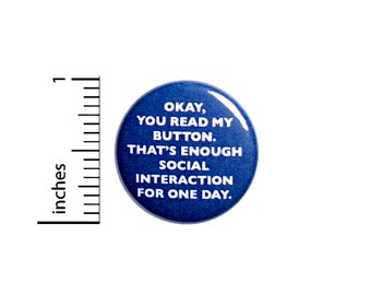 Introvert Button Okay You Read My Button That's Enough Social Interaction Pin, Backpack Pin, Lapel Pin, Funny Sarcastic Button, 1 Inch #8-23