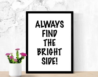 Positive Quote Sign, Always Find The Bright Side, Inspirational Printable Poster, Digital Wall Art, Dorm Room Sign, Living Room Sign