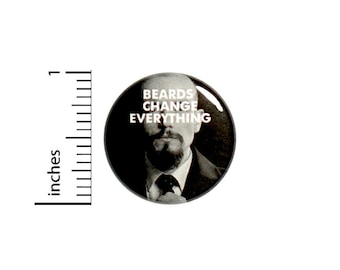 Beards Change Everything Button // Cheap Funny Dude Man Gift Pinback // Geekery Random Humor Pin 1 Inch 14-7