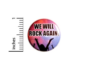 "We Will Rock, Rad Pin Button or Fridge Magnet, Backpack Pin, Jacket Lapel Pin, Rock Concerts, Shows, Pin or Magnet, 1""  #94-17"