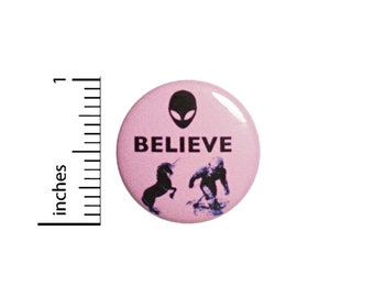 Funny Button Believe Aliens Bigfoot Unicorns Pink Pinback 1 Inch Geekery Nerdy Pin
