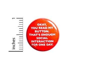 Introvert Button Okay You Read My Button That's Enough Social Interaction Pin, Backpack Pin, Lapel Pin, Funny 1 Inch #8-23