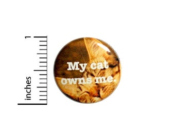 My Cat Owns Me Cute Kitty Button Pin for Backpacks Jackets Pinback Badge Lapel Pin 1 Inch 1-8