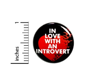 Cute Romantic Introvert Button In Love With An Introvert Relationship Couples Supportive Loving 1 Inch #67-24