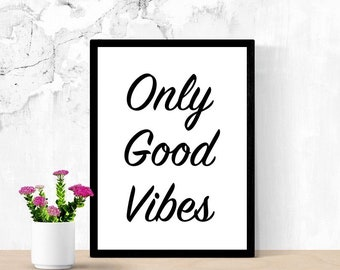 Only Good Vibes Sign, Positive Printable Sign, Good Feelings, Positive Thoughts, Poster, Digital Wall Art, Dorm Room Sign, Living Room Sign