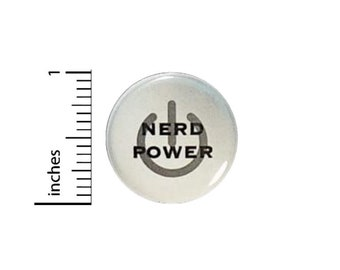Nerd Power Funny Button // Backpack or Jacket Pinback // Awesome Geeky Nerdy Random Humor Pin // 1 Inch 15-27