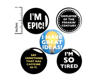 Employee Gift Buttons, Positive, Fun Employee Gift, Cute Buttons, Fridge Magnets, Super Hero Buttons, Pins, 1 Inch P50-3