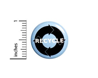 Recycle Button Eco Earth Friendly Conscious Save The Planet Bag Pin Pinback 1 Inch