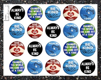 Kindness Buttons, 20 Pack, Positive Pinback Buttons, Be Kind, Pin Back Buttons or Magnets, Classroom Pins, Positive Quote Pins 20P13-4
