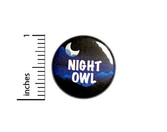 Night Owl Button Pin Cute Late Nights Night Out Staying Up Late Badge for Backpacks or Jackets Cool Pinback Lapel Pin 1 Inch 88-29