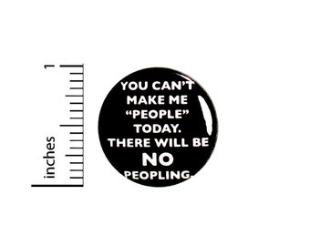 Funny Introvert Button There Will Be No Peopling Jacket Pin Pinback 1 Inch #36-24