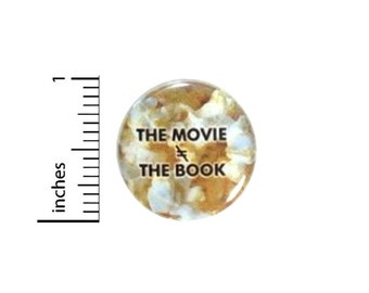 The Movie Does Not Equal The Book Button // Backpack or Book Bag Pinback Geeky Nerdy Pin // 1 Inch 15-17