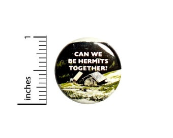 Can We Be Hermits Together? // Introvert Button // Pin for Backpacks Jackets // Pinback // Pin 1 Inch 2-29