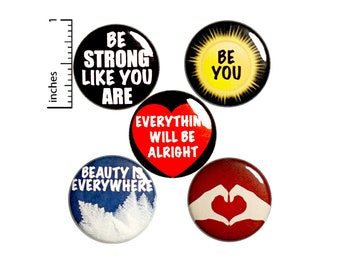 "Positive Phrase Pin for Backpack or Fridge Magnets, Uplifting Gifts, Be You, 5 Pack, You Are Strong, Encouraging Gift Set 1"" P45-5"