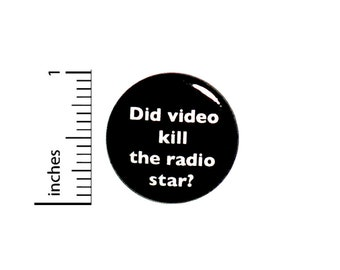 Funny Button Did Video Kill The Radio Star?  Awesome Band Humor 80's Epic 1 Inch 2-31