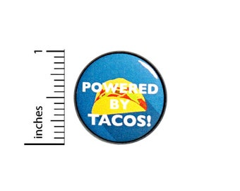 Funny Taco Button Powered By Tacos Random Humor Pin I Love Tacos Pinback 1 Inch