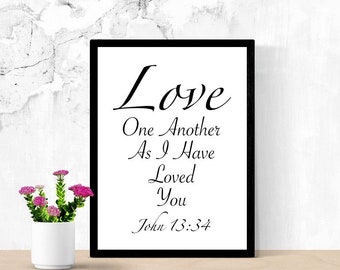 Bible Verse Printable Wall Art, Love One Another As I Have Loved You, John 13:34, Christian Art, Love Others Quote Poster, Dorm Room Decor