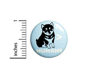Funny Introvert Button Dogs Are Greater Than Humans Husky Huskies Pin 1 Inch #49-17