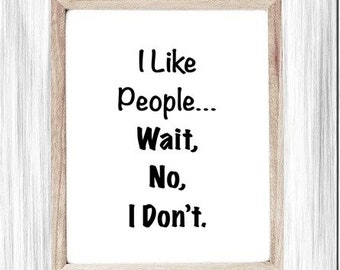 Printable Sign, Funny Introvert Sign, I Don't Like People Poster, Edgy Bedroom Sign, Snarky, Digital Wall Sign, Dorm, Edgy Teen Sign