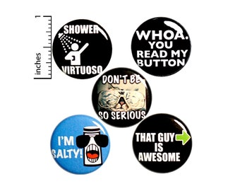 "Funny Silly Buttons or Magnets // 5 Pack // Backpack Pins // Cool Buttons // Humor Pins // Rad Lapel Pins // Awesome Gift Set 1"" #P11-2"