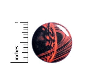 Red Planet Button Pin or Fridge Magnet, Space, Mars, Saturn, Backpack Pin, Lapel Pin, Pin for Backpacks or Fridge Magnet, Gift, 1 Inch 95-25