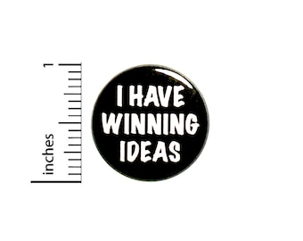 Positive Button I Have Winning Ideas Cool Work Pin Positive Button Backpack Pin Pinback 1 Inch #82-11