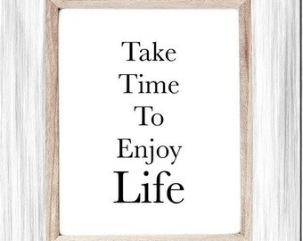Positive Quote Printable Art, Take Time To Enjoy Life, Minimalist Sign, Positive Thoughts, Self-Care, Digital Wall Art, Living Room Sign