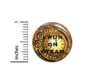 I Run On Steam Button // Steampunk Clock Pinback // Pin 1 Inch 5-3