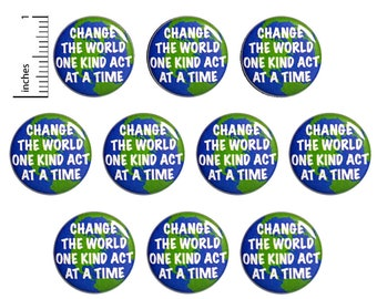 """Be Kind, Positive Pins (10 Pack) Inspirational Buttons or Fridge Magnets, Change The World One Kind At A Time, Student Gifts  1"""" 10PS79-22"""