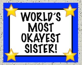 Printable Award, Sarcastic Joke Award, World's Most Okayest Sister, Sibling Gag Gift, Rivalry, Funny Sister Gift, World's Greatest, Humor