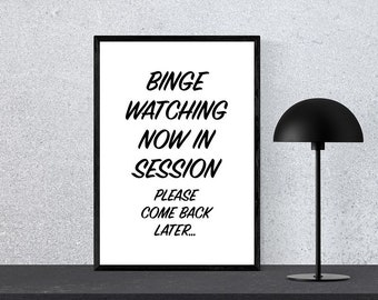 Binge Watching Sign, Printable Poster, I'm Binge Watching, Come Back Later, Digital Wall Art, Sarcastic TV Room Sign, Funny Dorm Poster