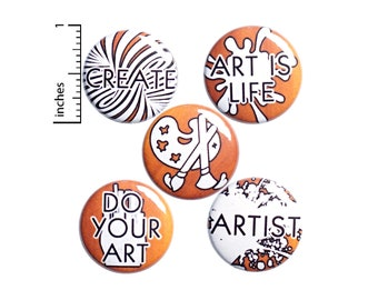 "Artist Pin Gift Set, Pins for Backpack Set of 5, Buttons or Fridge Magnets, Jacket Lapel Pin, Pin-Backs, Create Pin or Magnet Set, 1"" SP2-5"