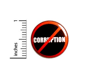 No Corruption Button // Honesty // Integrity // Pinback // Pin for Backpacks // Cool Badge // Jacket Pinback // 1 Inch 95-1