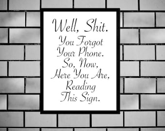 Well, Shit, Funny Bathroom Sign, Printable Sign, You Forgot Your Phone, Bathroom Puns, Funny Saying, Digital Wall Sign, Home or Business