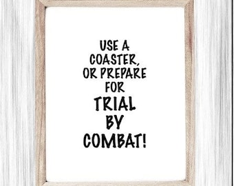 Funny Printable Art, Sarcastic Gift, Trial By Combat, Digital Wall Art, Poster, Living Room Sign, Use A Coaster Humor, Funny Office Sign
